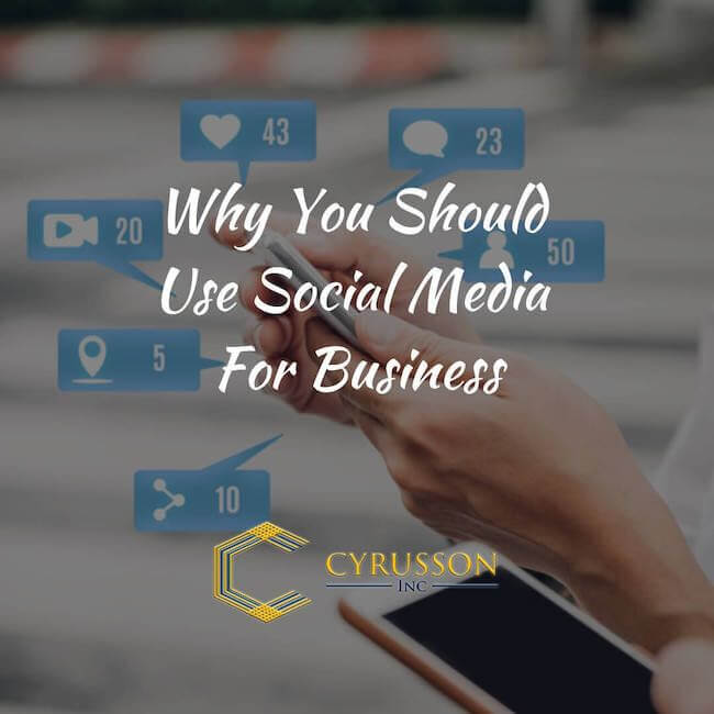 Why You Should Use Social Media For Business - Cyrusson