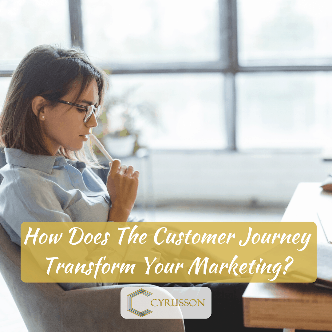 How Does The Customer Journey Transform Your Marketing
