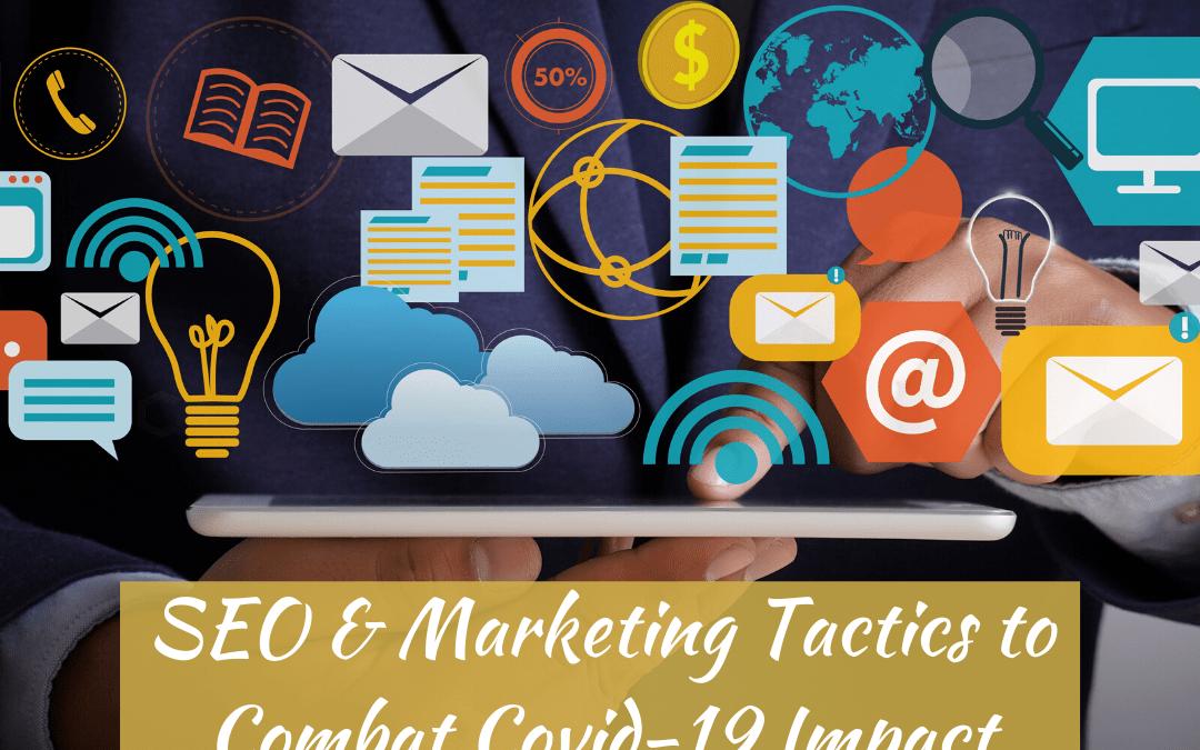 SEO & Marketing Tactics to Combat the Covid-19 Impact
