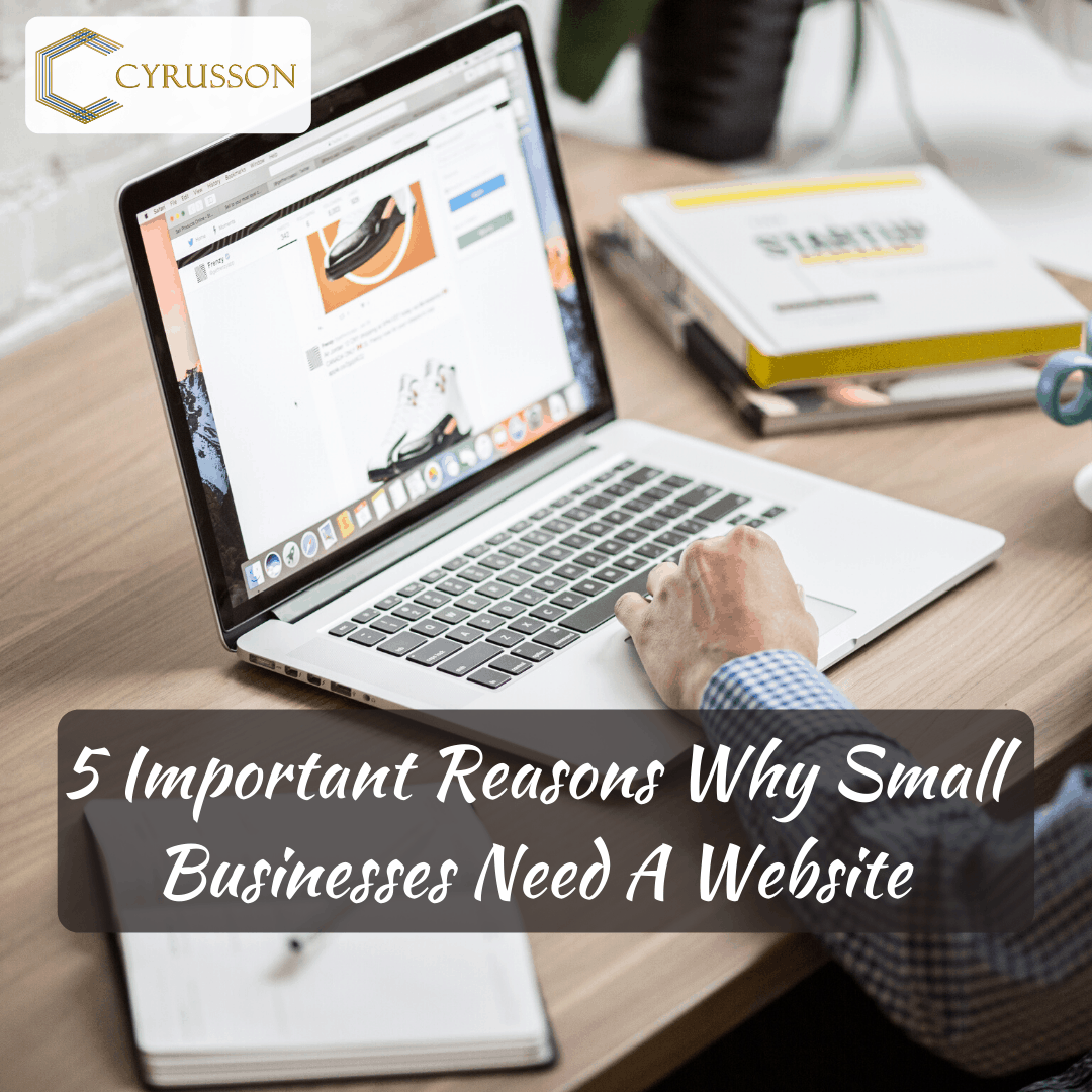 5 Important Reasons Why Small Businesses Need A Website