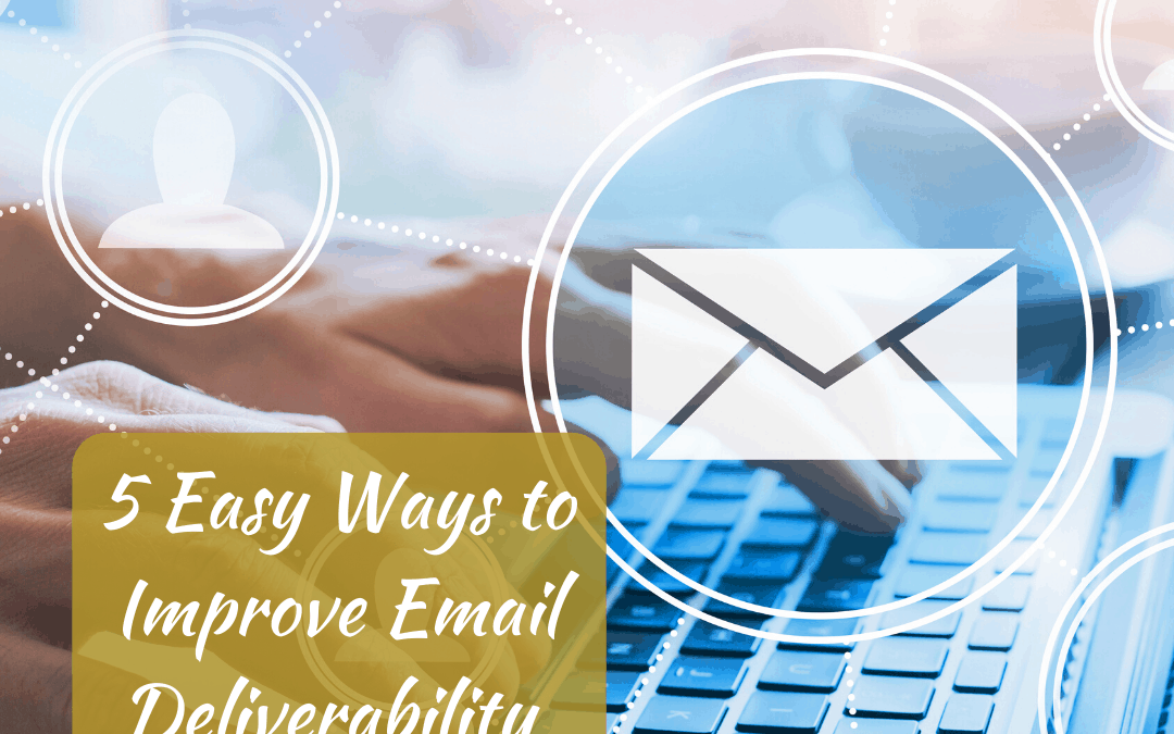 5 Easy Tips for Email Deliverability
