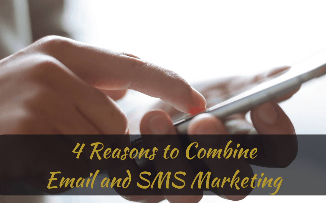 4 Reasons to Combine Email and SMS Marketing