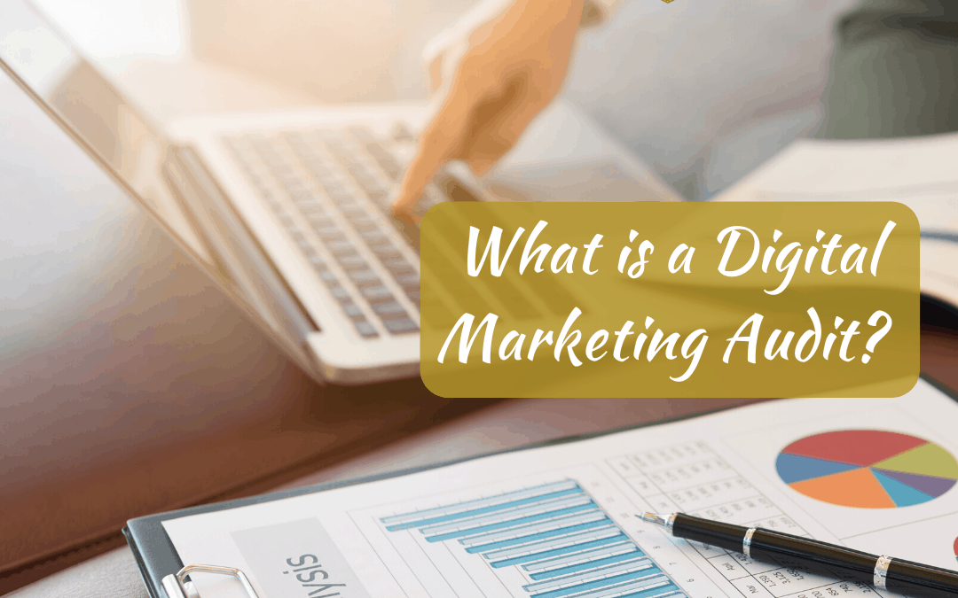 What is a Digital Marketing Audit? Why is it Necessary?