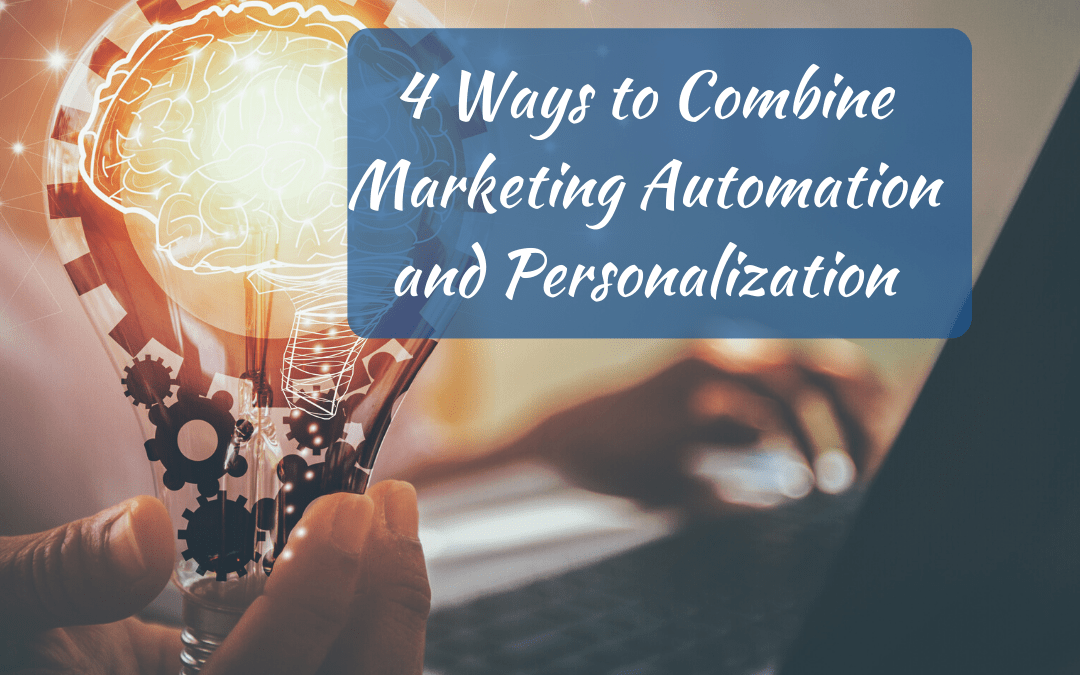 4 Ways to Combine Marketing Automation and Personalization