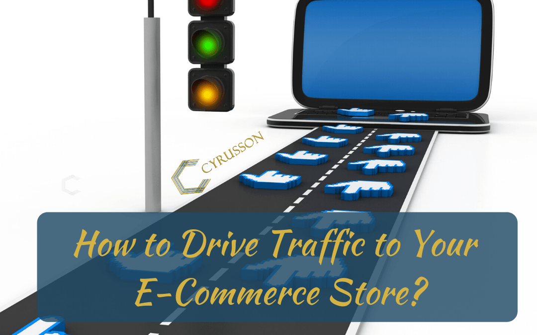 How to Drive Traffic to Your E-Commerce Store?