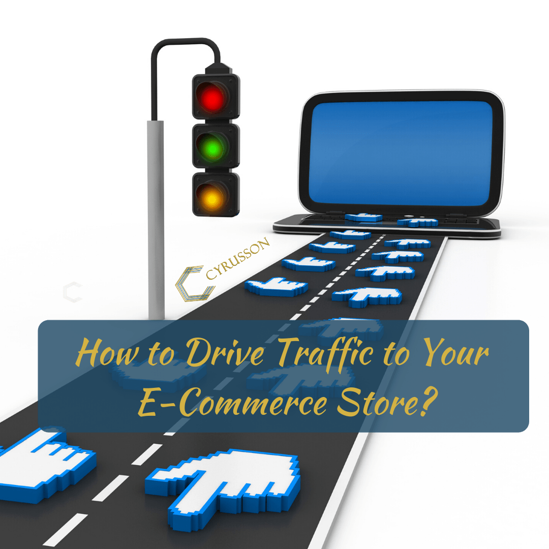 Drive Traffic to Your E-Commerce Store