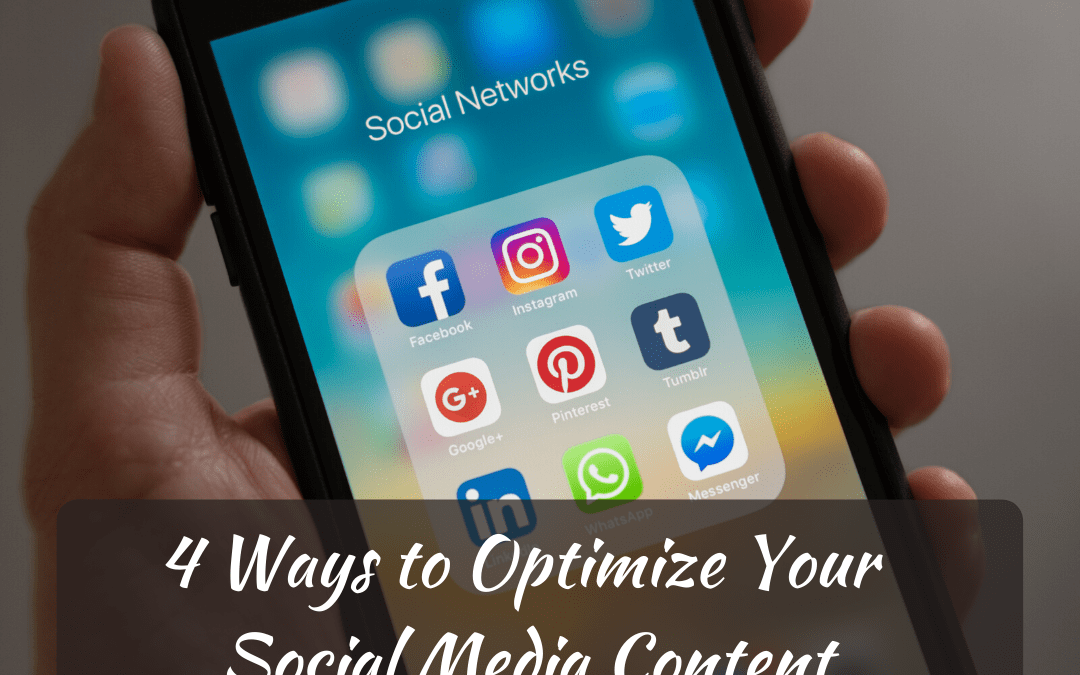 4 Ways to Optimize Your Social Media Content