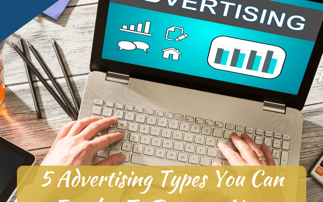 5 Advertising Types You Can Employ To Promote Your Small Business