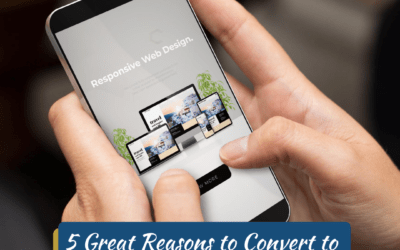 5 Great Reasons to Convert to Mobile Responsive Web Design