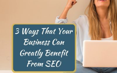 3 Ways You Can Greatly Benefit From an SEO Strategy