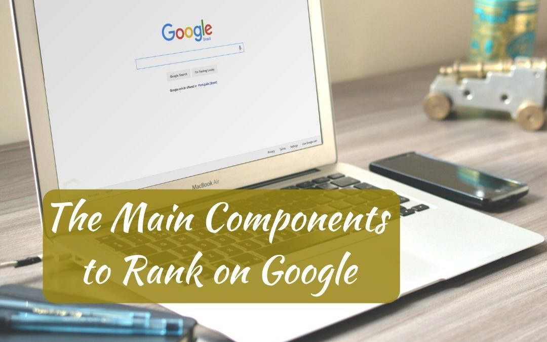 The Main Components to Rank on Google