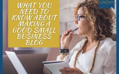 What You Need To Know About Making a Good Small Business Blog