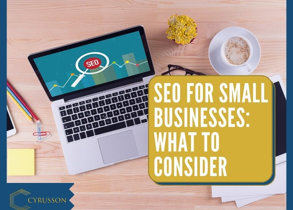 SEO For Small Businesses: What to Consider