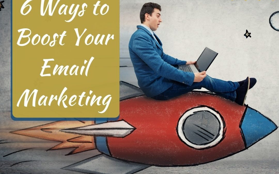 6 Ways to Boost Your Email Marketing