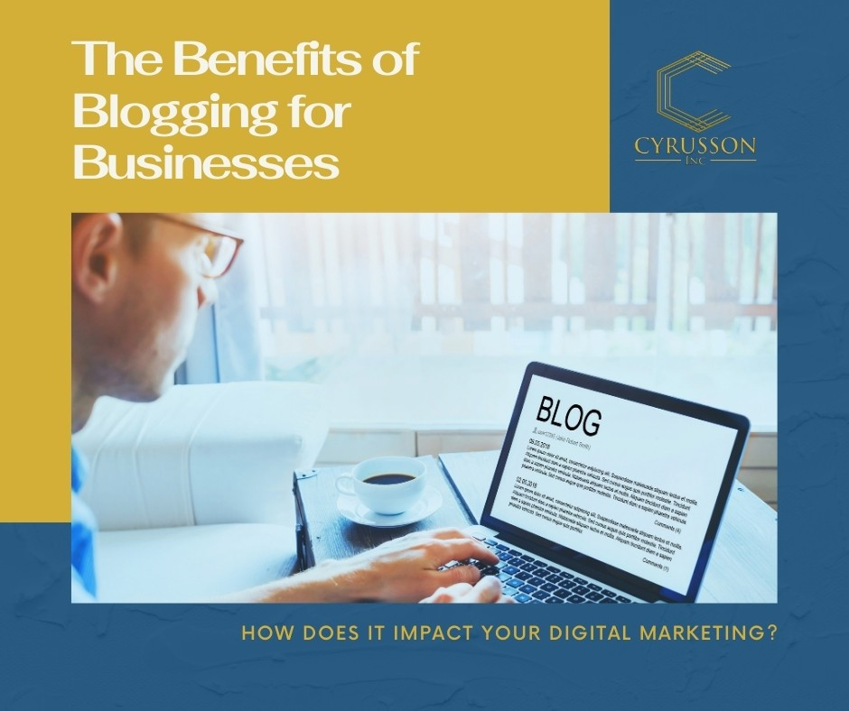 The Benefits of Blogging for Businesses   Cyrusson