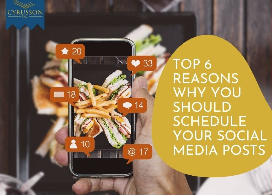 Top 6 Reasons Why You Should Schedule Your Social Media Posts