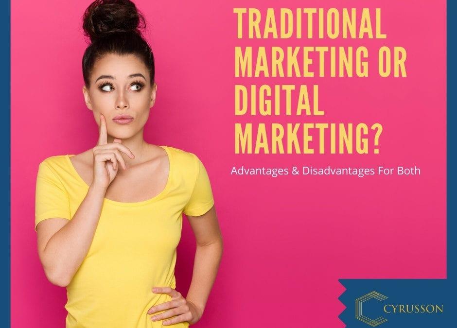 Traditional Marketing or Digital Marketing?