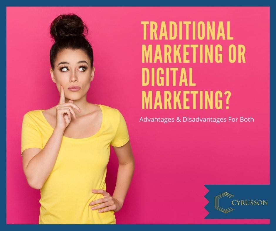 Traditional Marketing or Digital Marketing