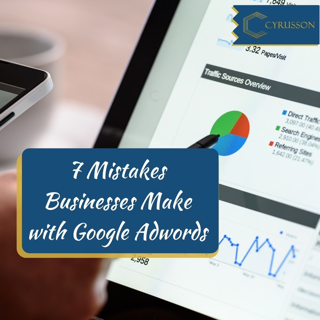 7 Mistakes Businesses Make with Google Ads