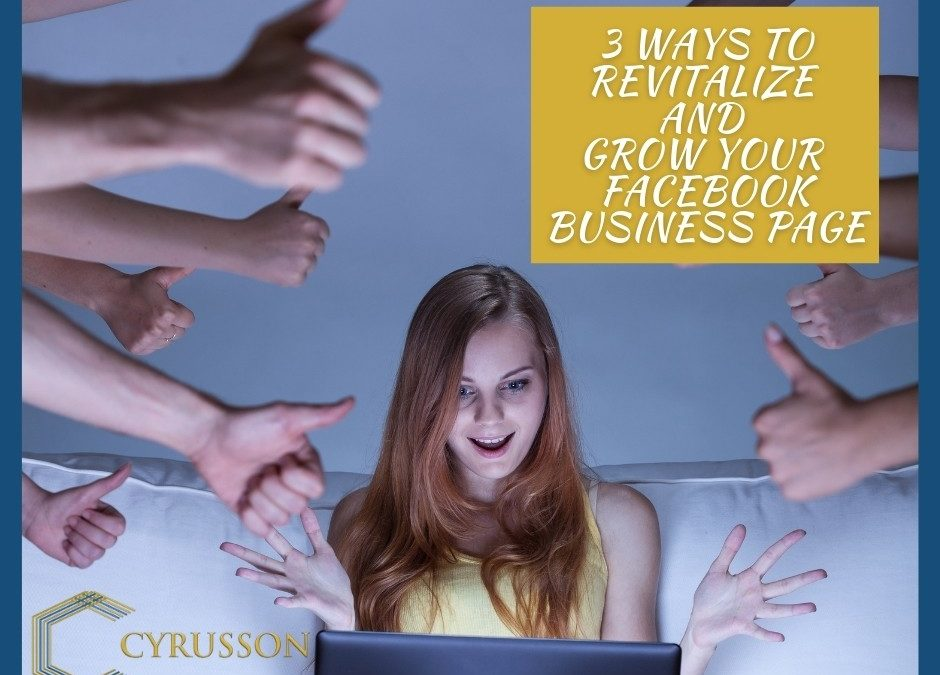 3 Ways to Revitalize And Grow Your Facebook Business Page