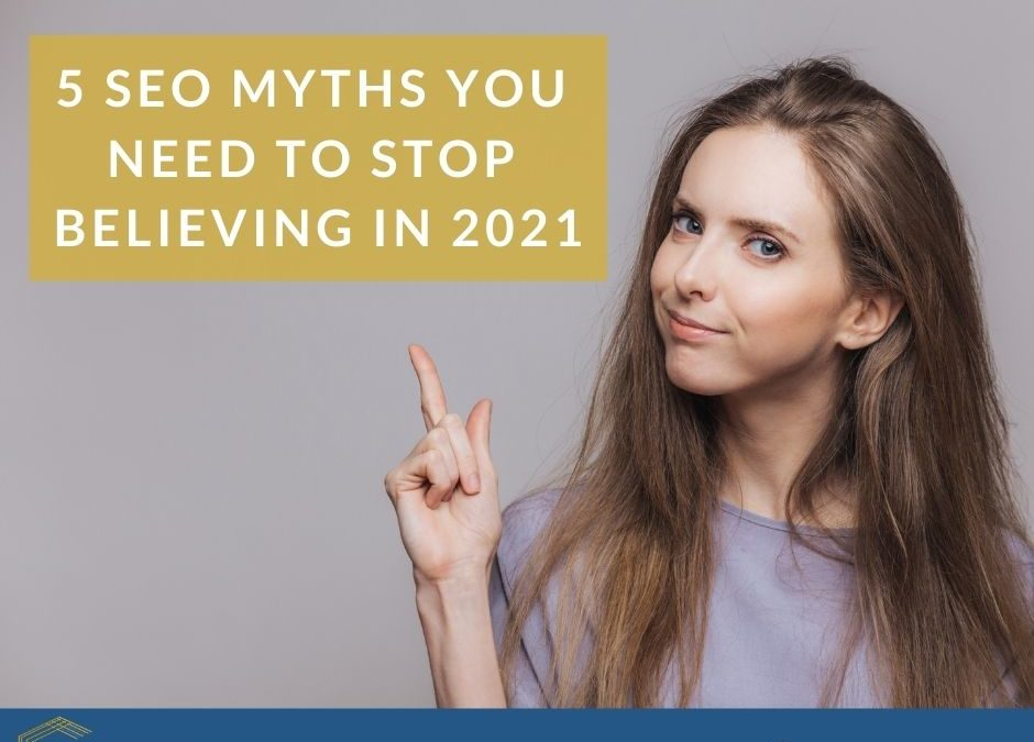 5 SEO Myths You Need To Stop Believing In 2021