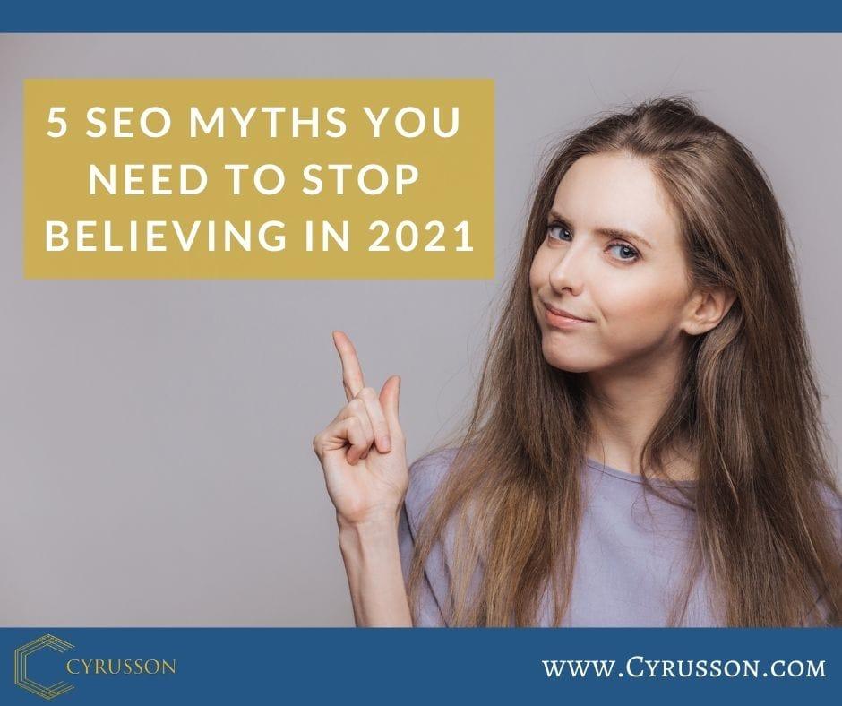 5 SEO Myths in 2021 | Cyrusson