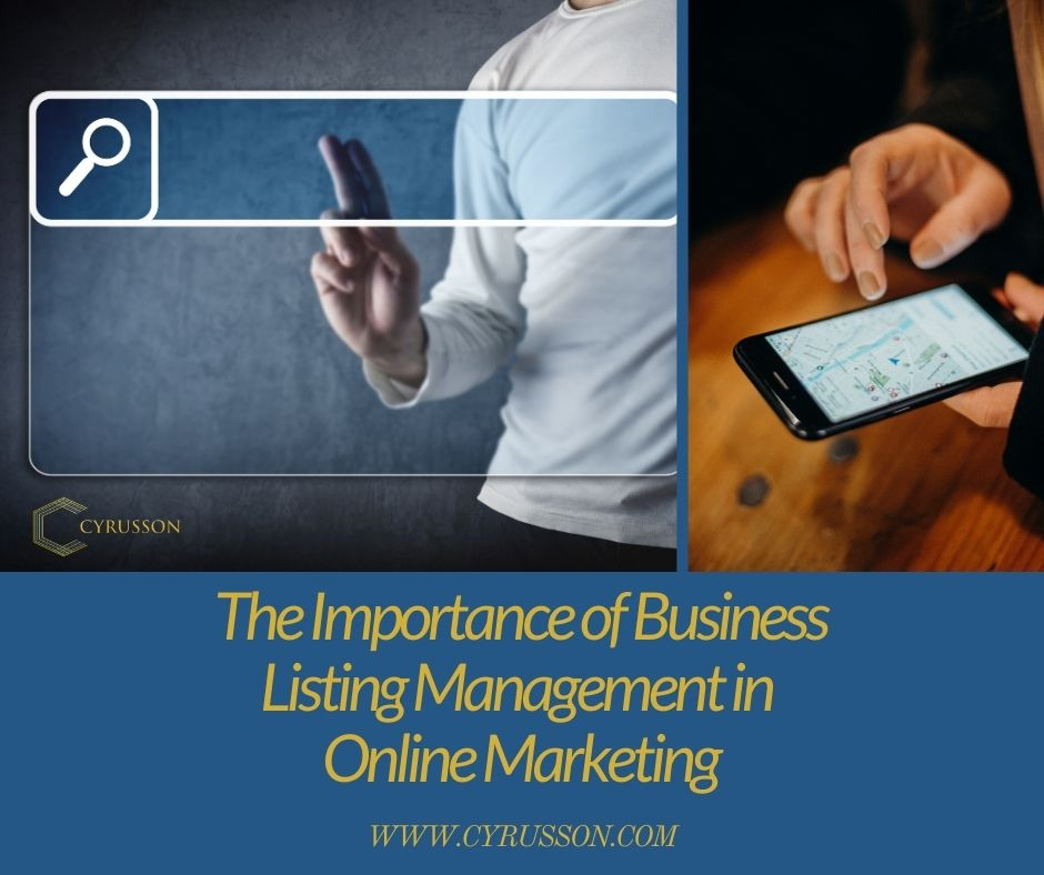 The Importance of Business Listing Management in Online Marketing | Cyrusson