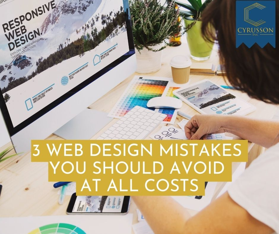 3 Web Design Mistakes To Avoid   Cyrusson