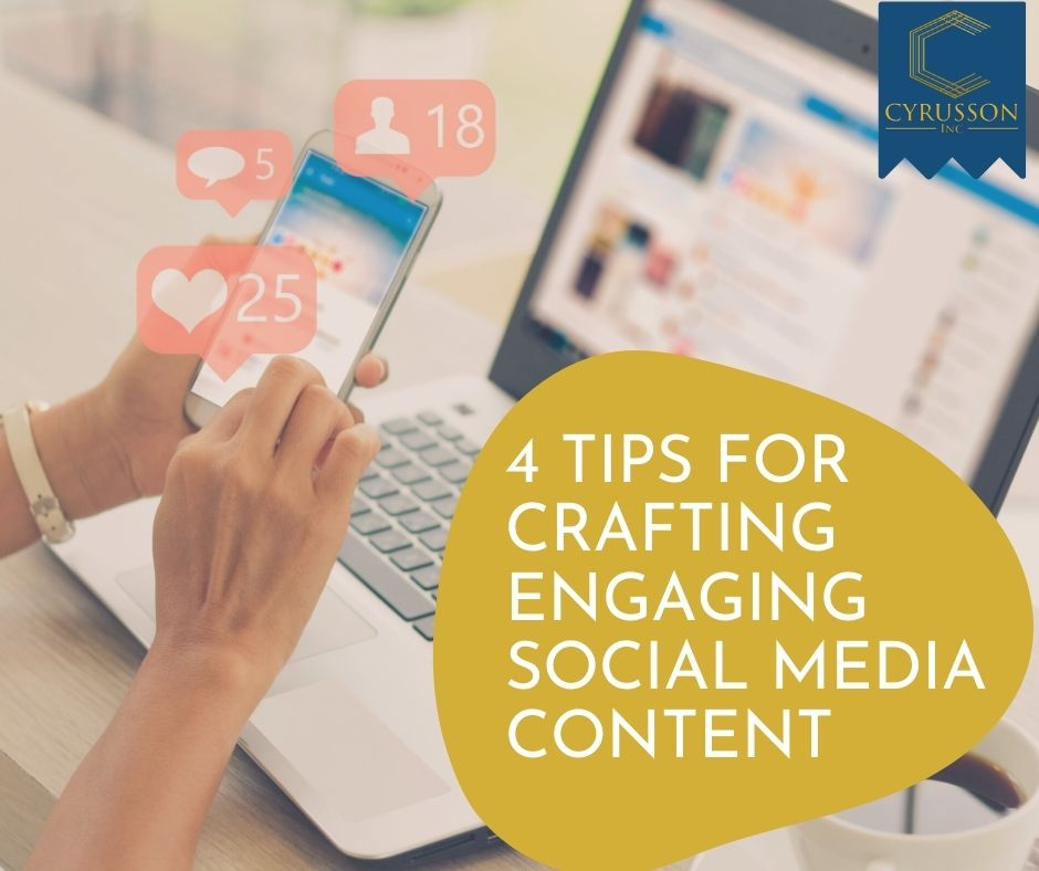 4 Tips For Crafting Engaging Social Media Content