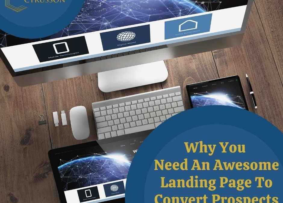 Why You Need an Awesome Landing Page to Convert Prospects