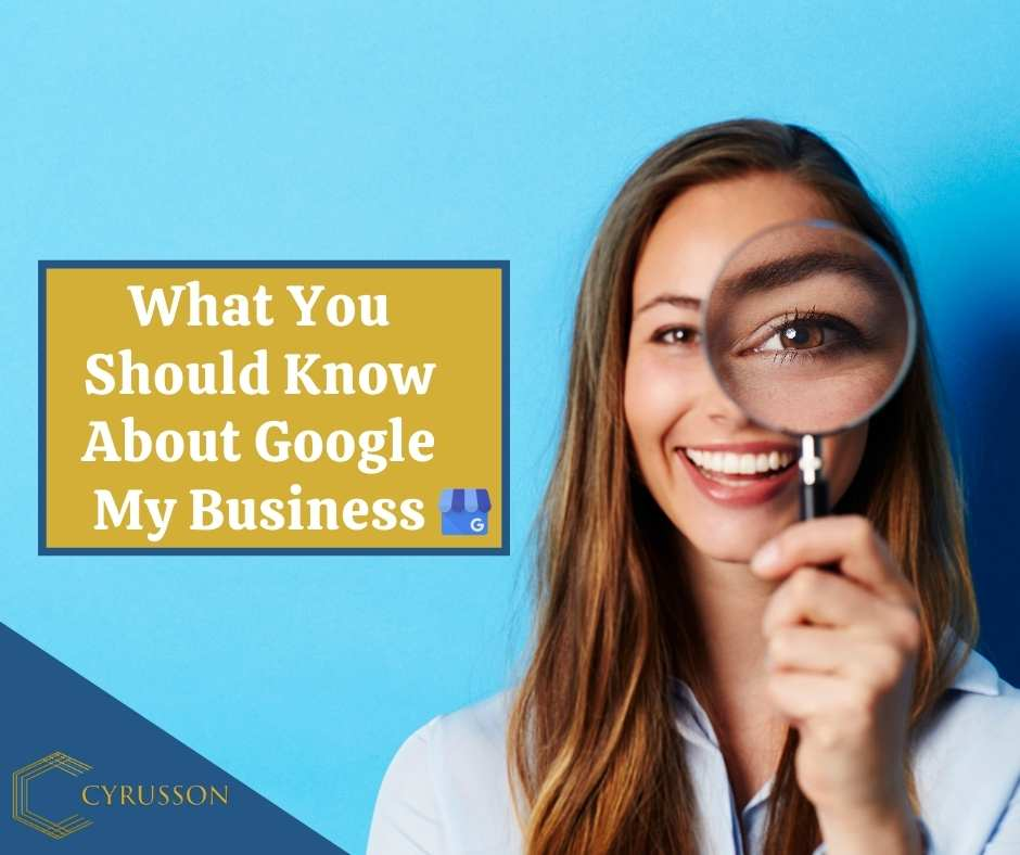 What You Should Know About Google My Business | Cyrusson