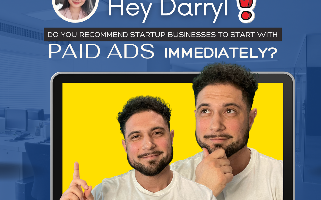 Do You Recommend New Startup Businesses To Start With Paid Ads Immediately? [Video]