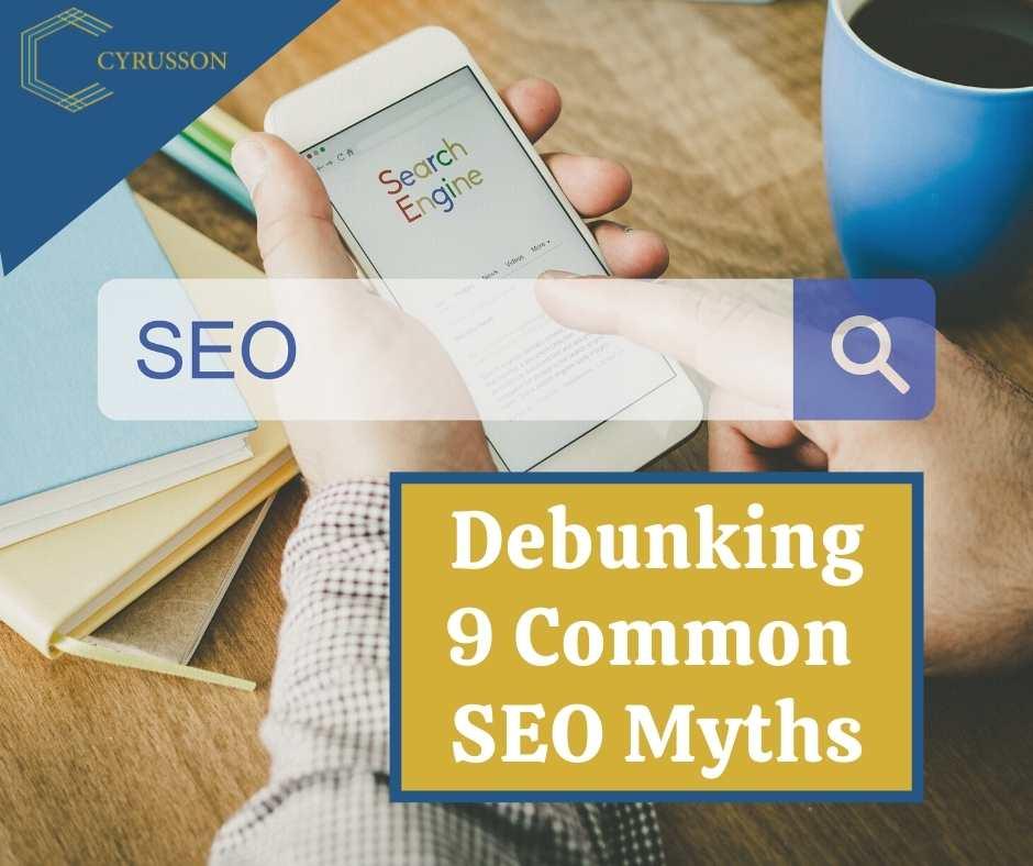 Debunking 9 Common SEO Myths   Cyrusson Inc
