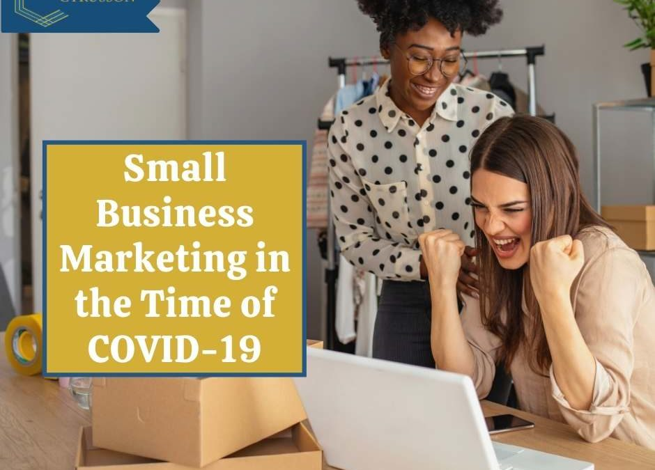Small Business Marketing in the Time of COVID-19