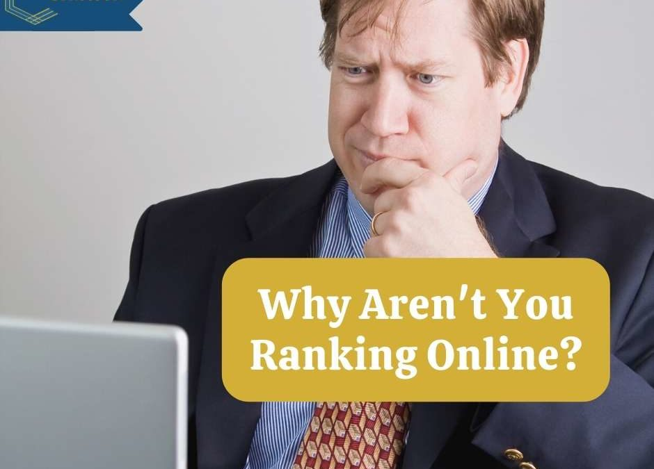 Why Aren't You Ranking Online?