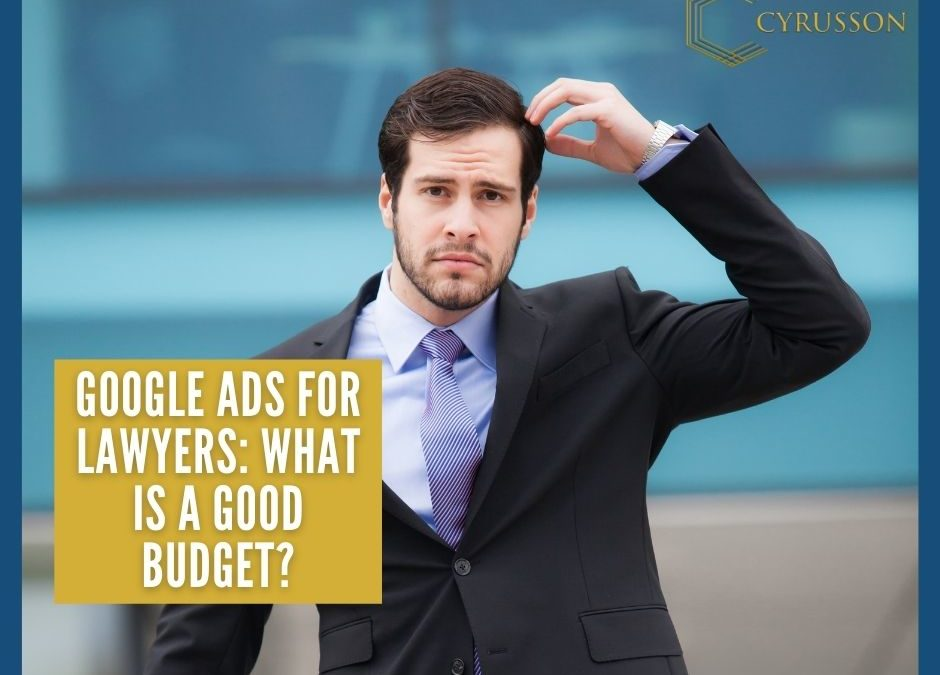 Google Ads For Lawyers: What Is A Good Budget? | 4  Best Tips To Keep In Mind