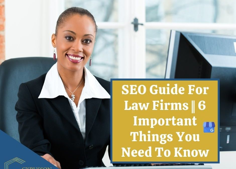 SEO Guide For Law Firms || 6 Important Things You Need To Know