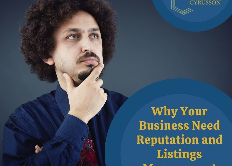 Why Your Business Needs Reputation and Listings Management | 4 Things To Know
