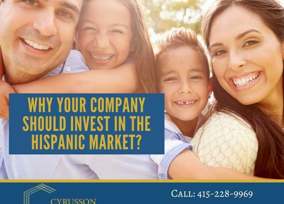 Why Your Company Should Invest in the Hispanic Market?