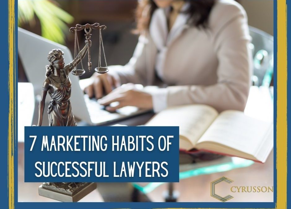 7 Marketing Habits of Successful Lawyers