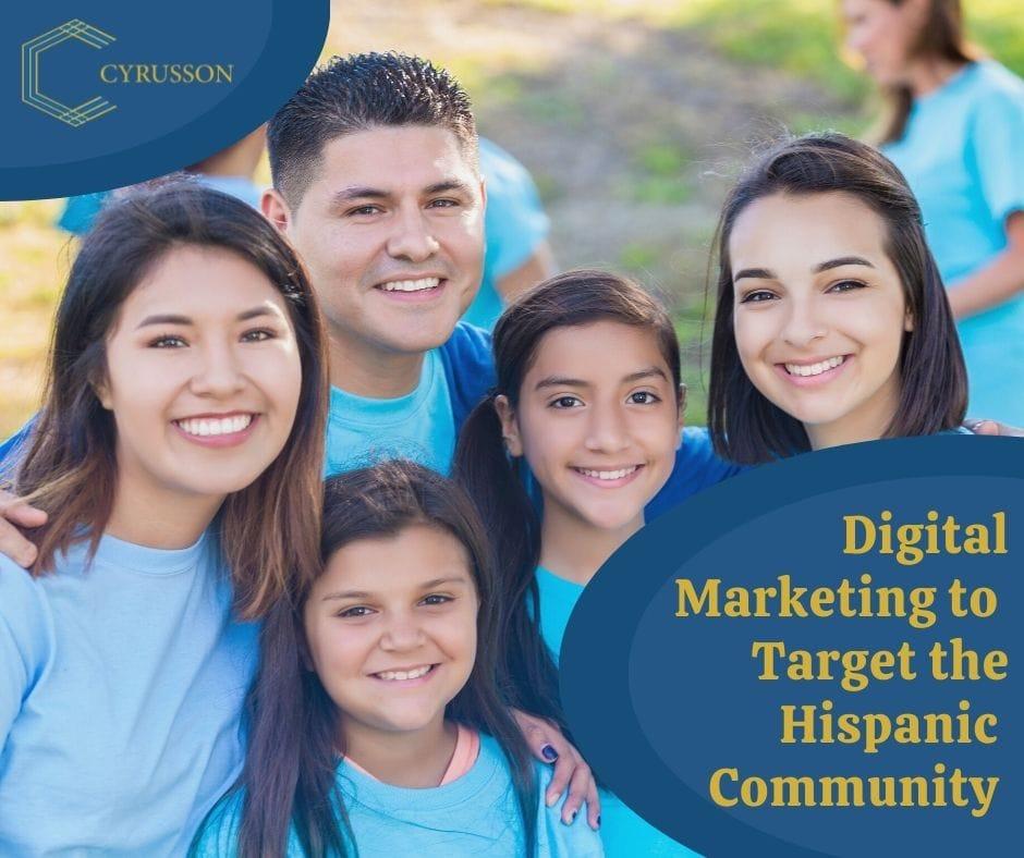 Digital Marketing to target the hispanic community | Spanish Marketing | Cyrusson